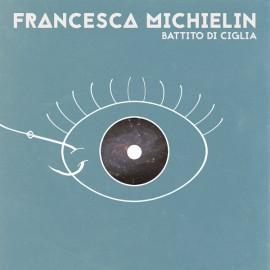 FRANCESCA_MICHIELIN_Battito_di_ciglia_COVER_b-270×270